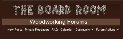 The Board Room Woodworking Forums