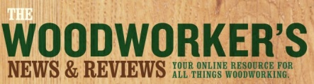 The Woodworkers News & Reviews